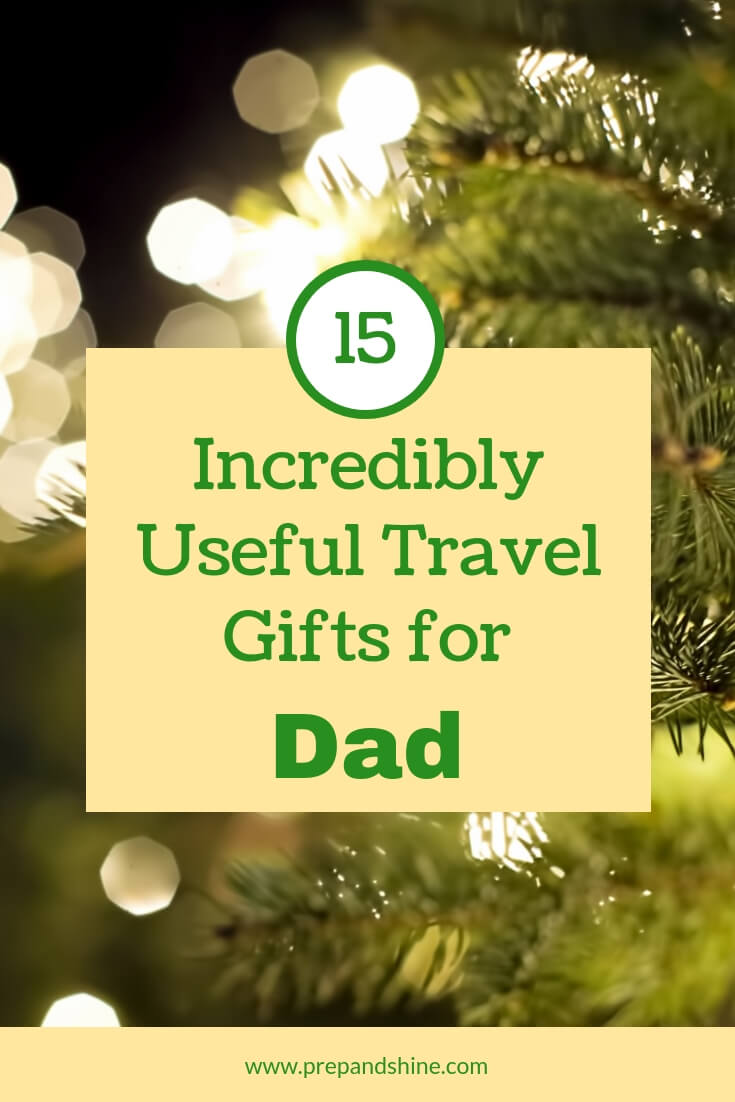 Christmas Ideas For Dad.15 Incredibly Useful Travel Related Gift Ideas For Him